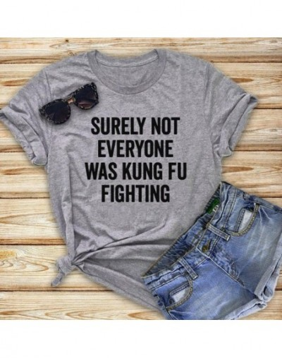 Surely not everyone was kung fu Women tshirt Cotton Casual Funny t shirt For Lady Yong Girl Top Tee Hipster Drop Ship S-359 ...