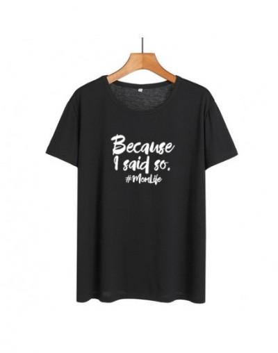 Summer New Women Tops Mom Life Funny Saying T Shirts Because I Said So Letters Tshirt Sarcastic Harajuku Mom Tee Shirt Femme...