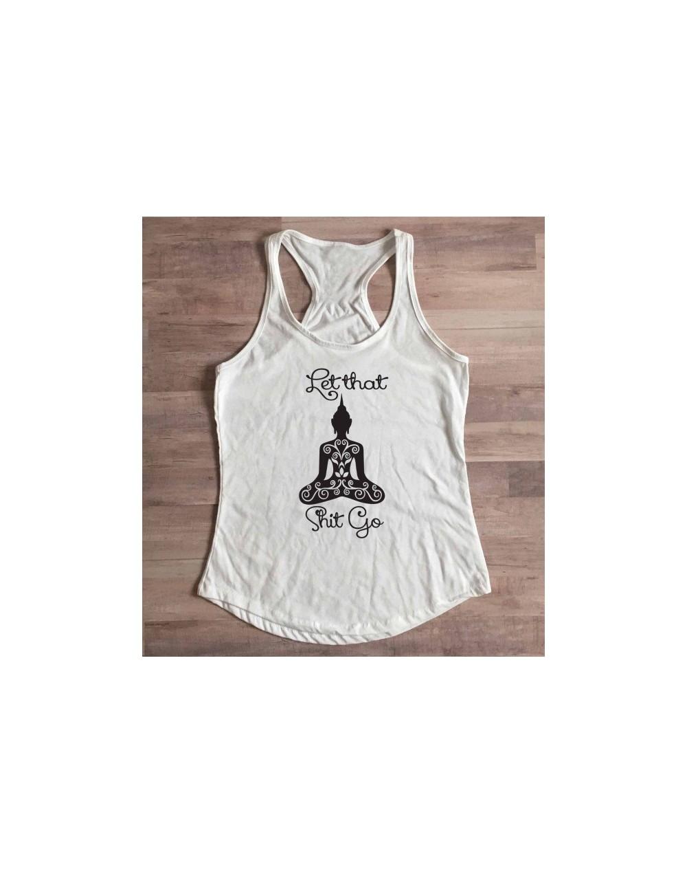 Let That Shit Go Racerback Tank Top religion funny gift grunge tumblr vest undershirt singlet sleeveless party street garmen...
