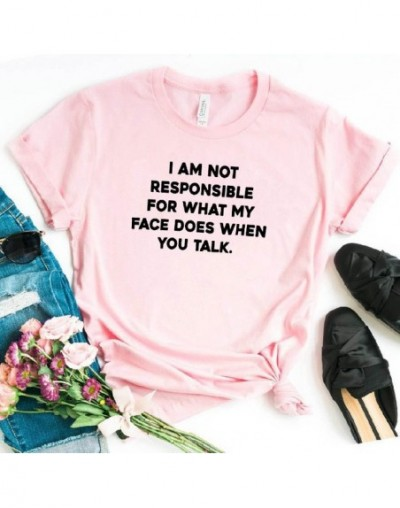 I am not responsible for what my face does Women tshirt Cotton Casual Funny t shirt For Lady Girl Top Tee Drop Ship Y-90 - P...