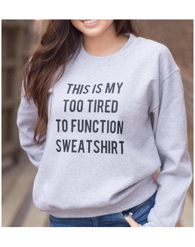 This Is My Too Tired To Function Sweatshirt Print Women Sweatshirt Jumper Cotton Casual Hoody For Lady Hipster Gray BZ203-21...