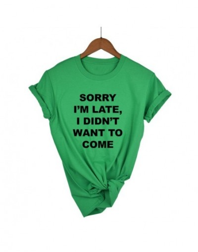 sorry i'm late i didn't want to come Print Women Tshirt Cotton Casual Funny T Shirt For Lady Top Tee Hipster Drop Ship - gre...
